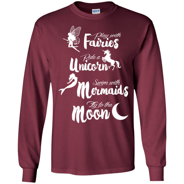 Play with Fairies Ride a Unicorn Swim with Mermaids Fly to the Moon LS Ultra Cotton Tshirt - TeachersLoungeShop - 8