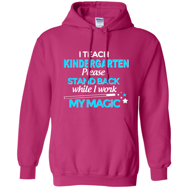 I Teach Kindergarten Please Stand Back While I Work My Magic Pullover Hoodie 8 oz - TeachersLoungeShop - 7