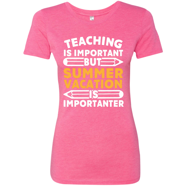Teaching is important but Summer vacation is importanter  Level Ladies Triblend T-Shirt - TeachersLoungeShop - 4