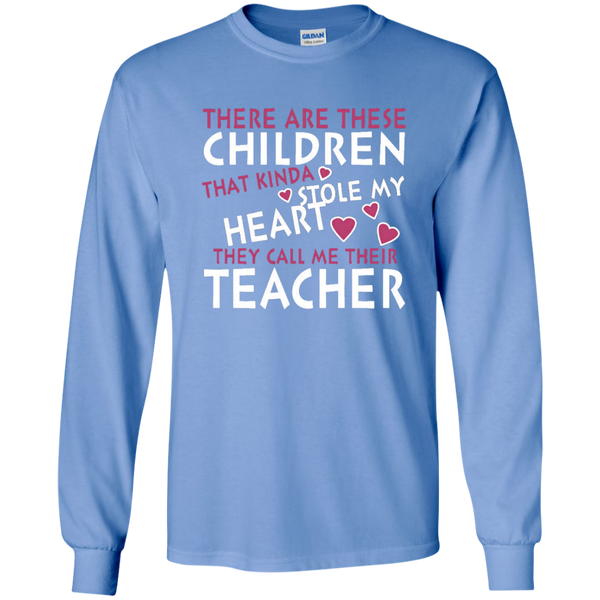 There are these Children that Kinda Stole My Heart They call Me Their Teacher LS Ultra Cotton Tshirt - TeachersLoungeShop - 8