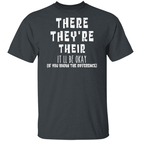 There They're Their It'll be okay  5.3 oz. T-Shirt
