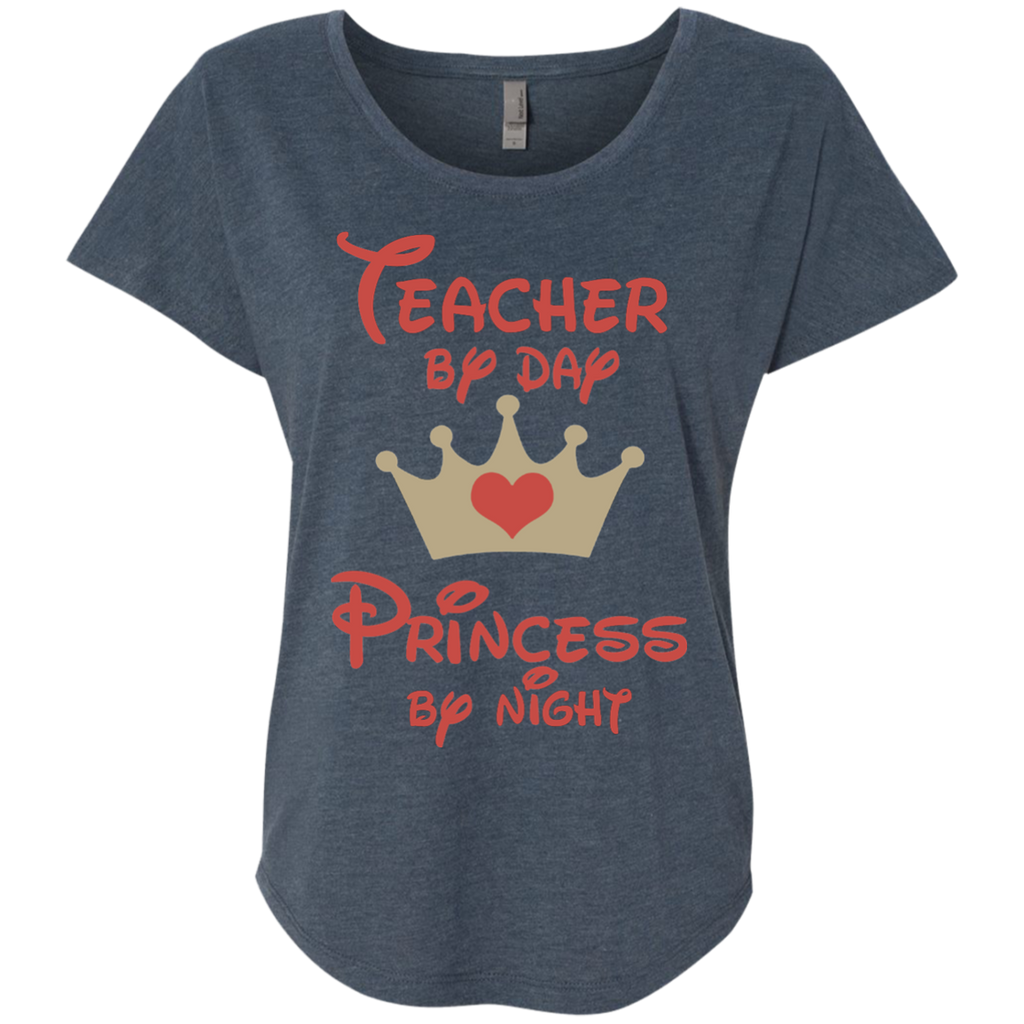 Teacher by Day Princess by Night Next Level Ladies Triblend Dolman Sleeve - TeachersLoungeShop - 1
