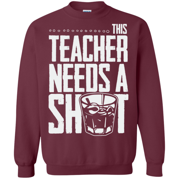This Teacher needs a Shot   Crewneck Pullover Sweatshirt  8 oz - TeachersLoungeShop - 2
