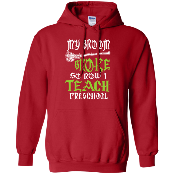 My Broom Broke So Now I Teach Preschool Pullover Hoodie 8 oz - TeachersLoungeShop - 11