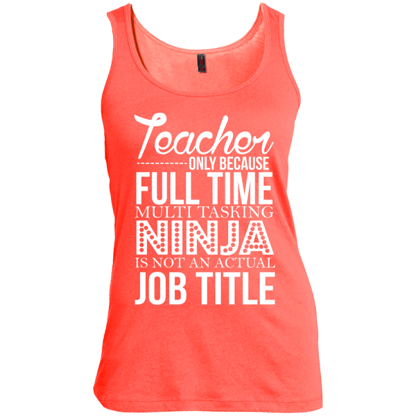 Teacher only Because Full Time Multi Tasking Ninja is not an actual Job Title   Scoop Neck Tank Top - TeachersLoungeShop - 3