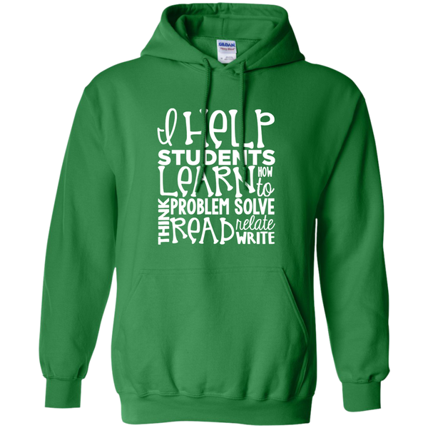 I Help Students Learn Think Problem Solve Read Relate Write Pullover Hoodie 8 oz - TeachersLoungeShop - 8