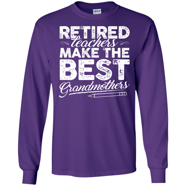 Retired Teachers make the best grandmothers LS Cotton Tshirt - TeachersLoungeShop - 8