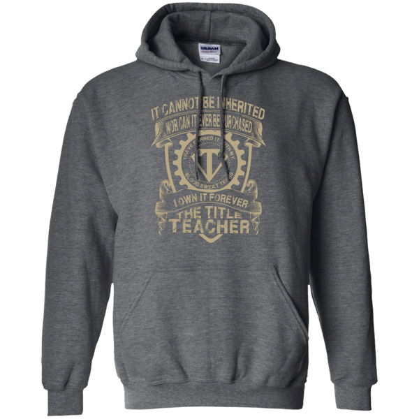 It cannot be inherited nor it ever be purchased I own it forever the title Teacher Hoodie 8 oz - TeachersLoungeShop - 3