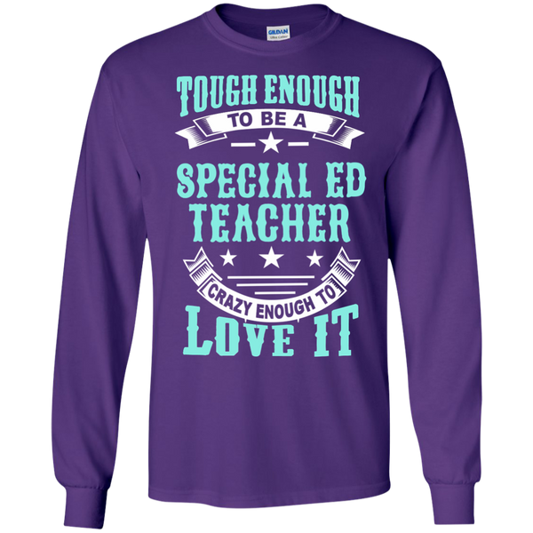 Tough Enough to be a Special Ed Teacher Crazy Enough to Love It LS Ultra Cotton Tshirt - TeachersLoungeShop - 11