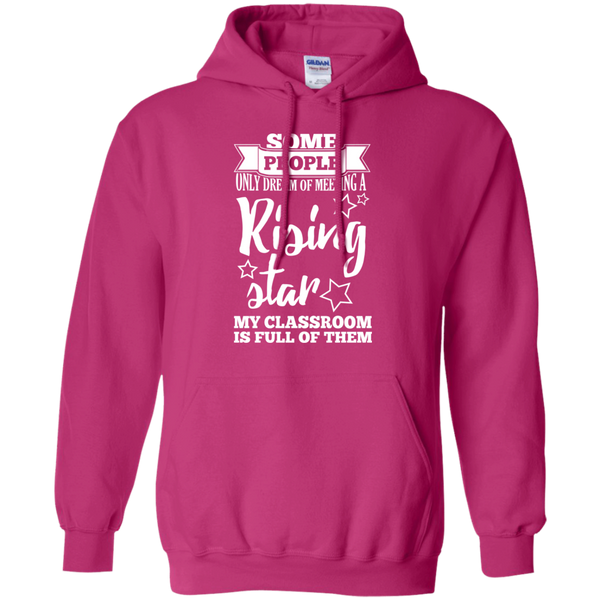 Some people only dream of meeting a rising star Hoodie 8 oz - TeachersLoungeShop - 8