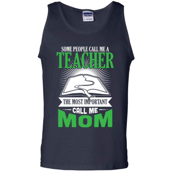 Some people call me a Teacher the most important call me MOM   Tank Top - TeachersLoungeShop - 2