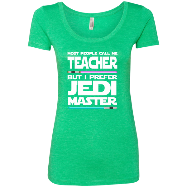 Most People Call Me Teacher But I Prefer Jedi Master Next Level Ladies Triblend Scoop - TeachersLoungeShop - 2