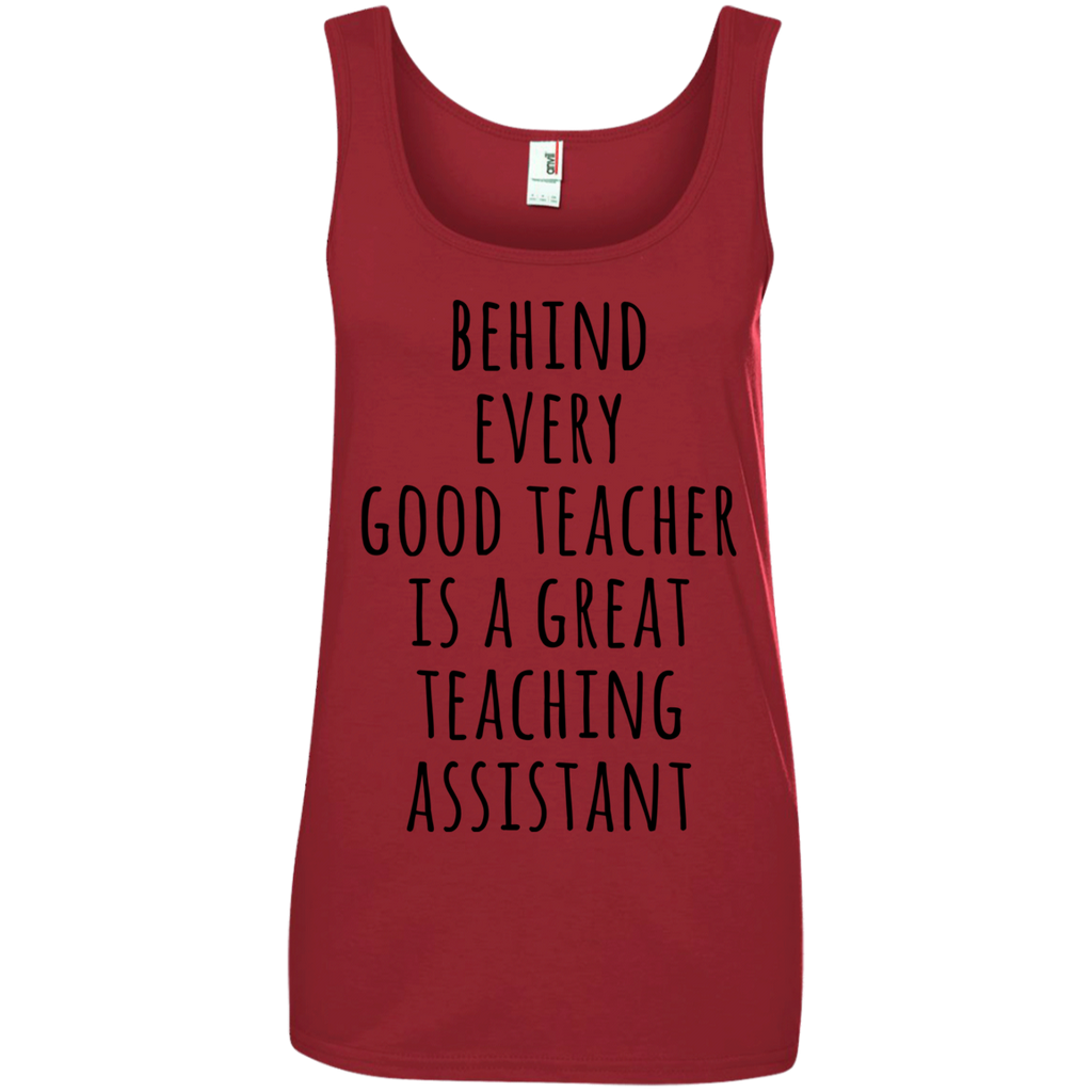 Behind Every Good Teacher is a great Teaching Assistant Tank Top