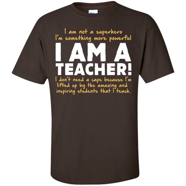 I am not a superhero I'm something more powerful I am a Teacher T-Shirt - TeachersLoungeShop - 3