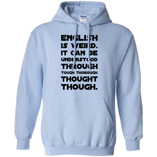 English is weird. It can be understood through tough thorough thought though Hoodie
