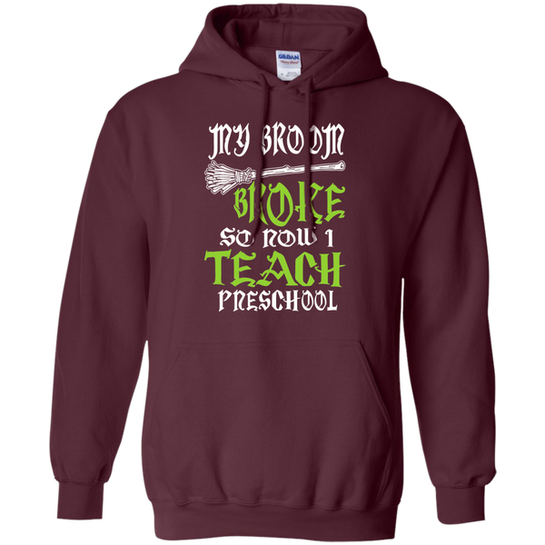 My Broom Broke So Now I Teach Preschool Pullover Hoodie 8 oz - TeachersLoungeShop - 7