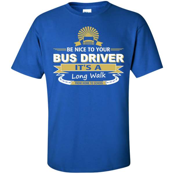 Be Nice to your Bus Driver It's a Long Walk from Home to School Cotton T-Shirt - TeachersLoungeShop - 8