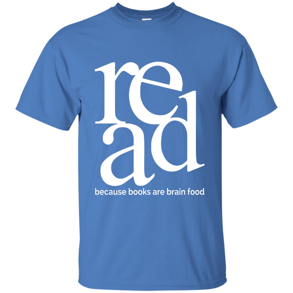 Read Because Books Are Brain Food Cotton T-Shirt - TeachersLoungeShop - 11