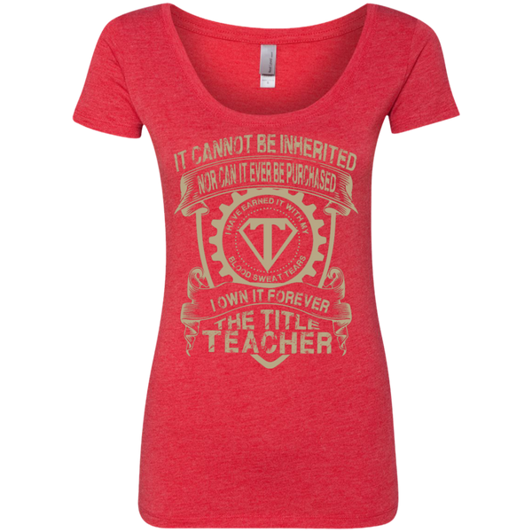 It cannot be inherited nor it ever be purchased I own it forever the title Teacher  Triblend Scoop - TeachersLoungeShop - 4