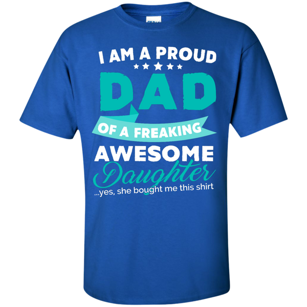 Proud Dad of Freaking awesome Daughter  T-Shirt - TeachersLoungeShop - 8