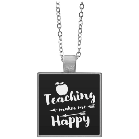 Teaching Makes Me Happy Square Necklace - TeachersLoungeShop - 1