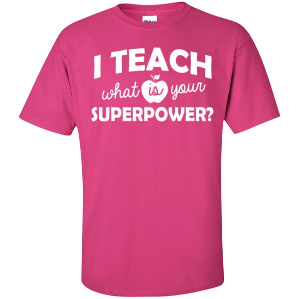 I Teach What is Your Superpower T-Shirt - TeachersLoungeShop - 6