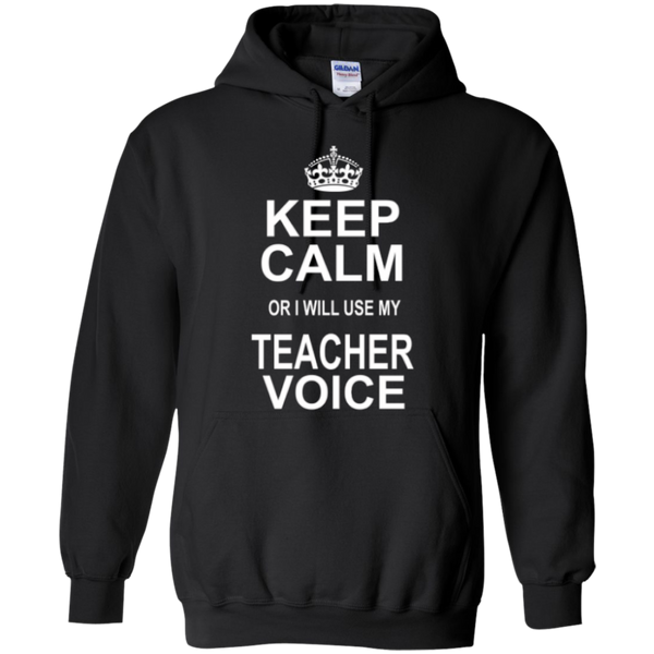Keep Calm or i will use my Teacher Voice T-shirt Hoodie - TeachersLoungeShop - 7