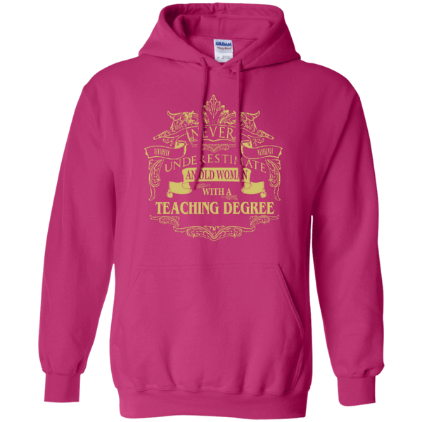 Never Underestimate An Old Woman With A Teaching Degree Pullover Hoodie 8 oz - TeachersLoungeShop - 3