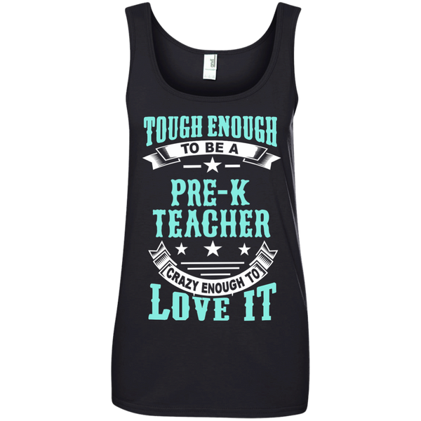 Tough Enough to be a Pre K Teacher Crazy Enough to Love It Ladies' 100% Ringspun Cotton Tank Top - TeachersLoungeShop - 2