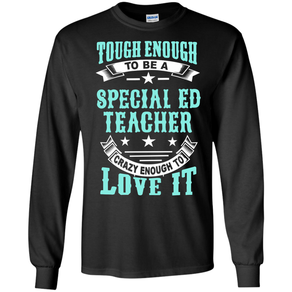 Tough Enough to be a Special Ed Teacher Crazy Enough to Love It LS Ultra Cotton Tshirt - TeachersLoungeShop - 2