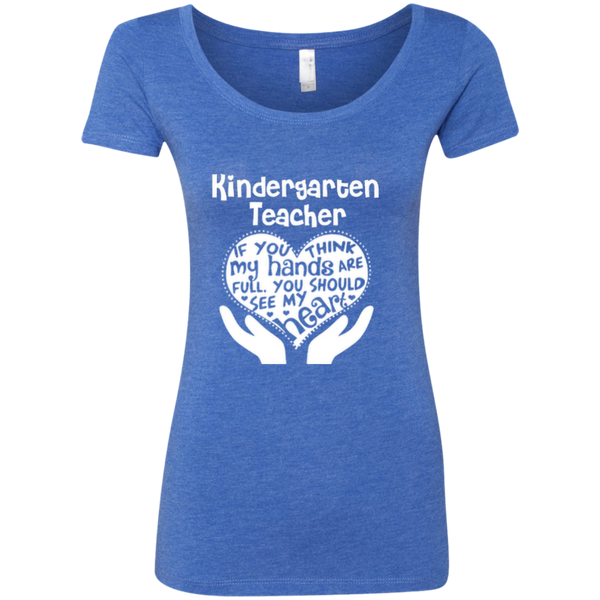 Kindergarten Teacher If You Think My Hands Are Full You Should See My Heart Next Level Ladies Triblend Scoop - TeachersLoungeShop - 6