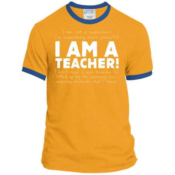 I am not a superhero I'm something more powerful I am a Teacher   Ringer Tee - TeachersLoungeShop - 3