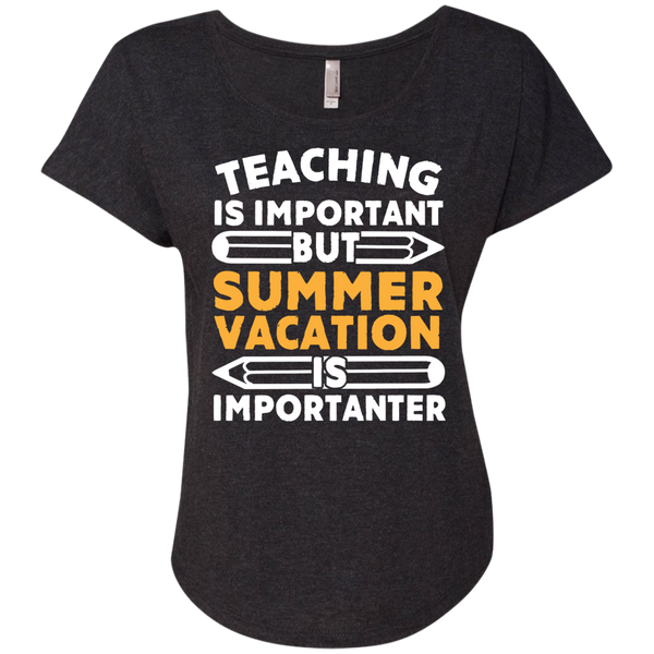 Teaching is important but Summer vacation is importanter Ladies Triblend Dolman Sleeve - TeachersLoungeShop - 4