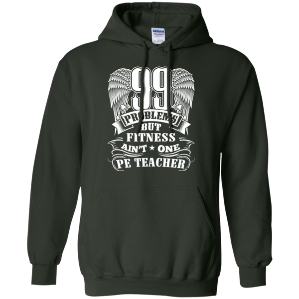 99 Problems But Fitness Ain't One PE Teacher Pullover Hoodie 8 oz - TeachersLoungeShop - 6