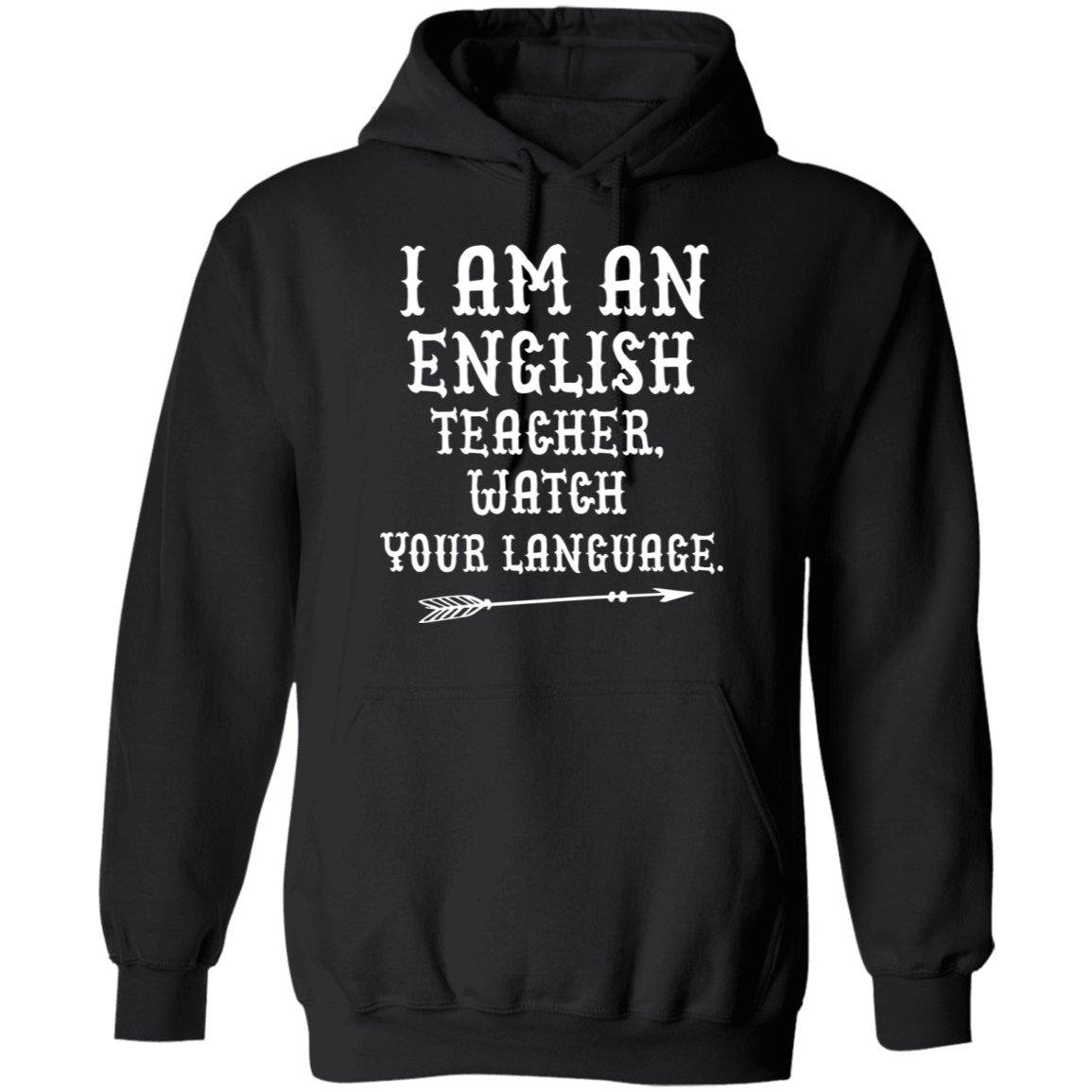 I am english teacher , watch your language Hoodie 8 oz.