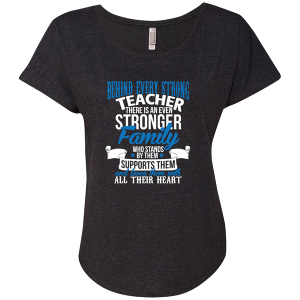 Behind Every Strong Teacher There Is An Even Stronger Family Next Level Ladies Triblend Dolman Sleeve - TeachersLoungeShop - 8