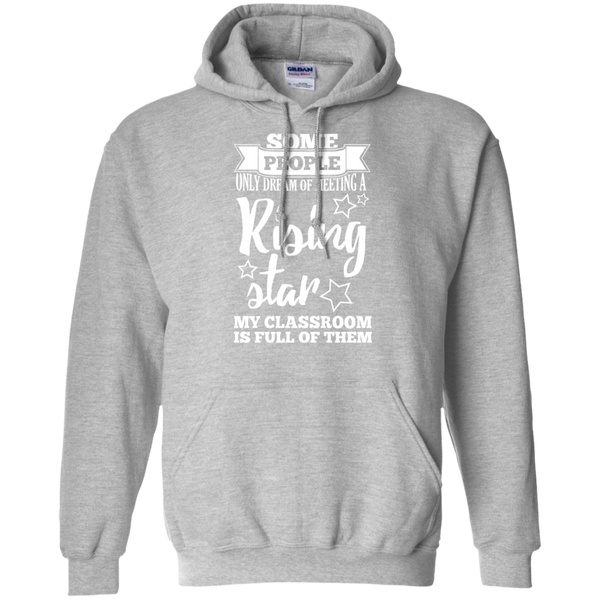 Some people only dream of meeting a rising star Hoodie 8 oz - TeachersLoungeShop - 2