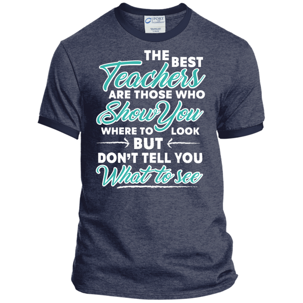 The Best Teachers are those who show you Ringer Tee - TeachersLoungeShop - 4