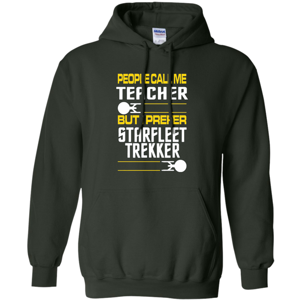 People Call Me Teacher But I Prefer Starfleet Trekker Pullover Hoodie 8 oz - TeachersLoungeShop - 6