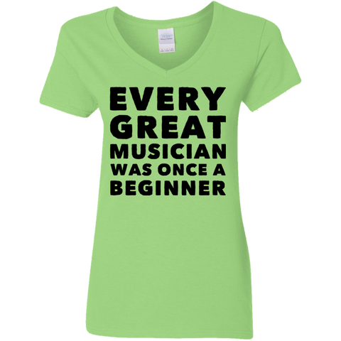 Every great musician was once a beginner  Ladies V Neck Tshirt