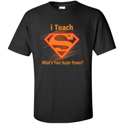 i Teach What's Your Superpower Cotton T-Shirt - TeachersLoungeShop - 1