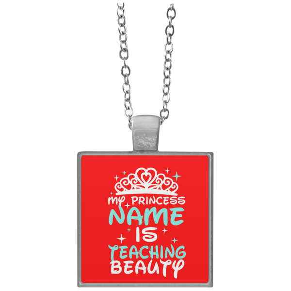 My Princess Name is Teaching Beauty Necklace - TeachersLoungeShop - 3