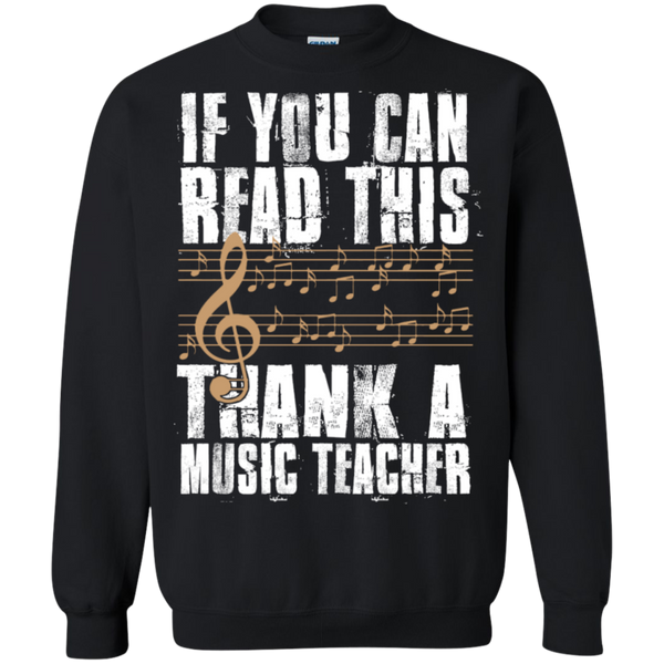 If you can read this Thank a Music Teacher Crewneck Pullover Sweatshirt  8 oz - TeachersLoungeShop - 1