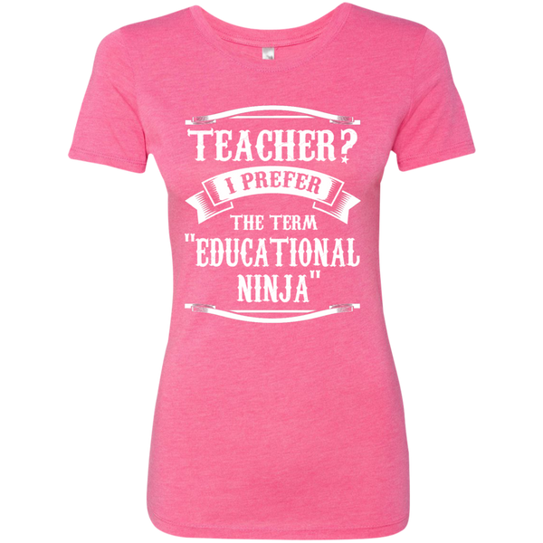 Teacher i Prefer the term Educational Ninja Next Level Ladies Triblend T-Shirt - TeachersLoungeShop - 6