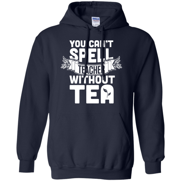 You Can't Spell Teacher without Tea  Hoodie 8 oz - TeachersLoungeShop - 2
