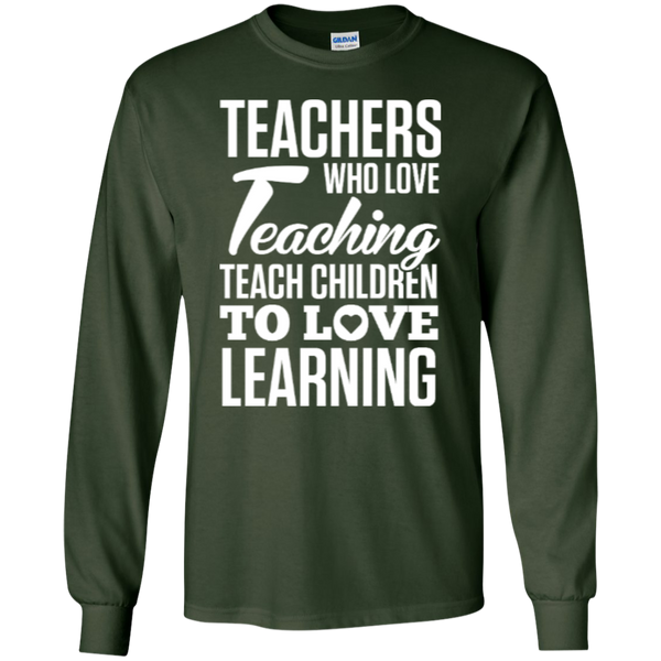 Teachers who love Teaching Teach Children  to love Learning LS Ultra Cotton Tshirt - TeachersLoungeShop - 2