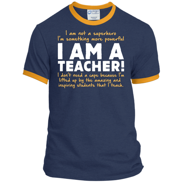 I am not a superhero I'm something more powerful I am a Teacher   Ringer Tee - TeachersLoungeShop - 6