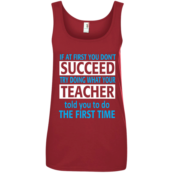 If at First you don't Succeed try doing what your Teacher told you to do the First Time Ladies' 100% Ringspun Cotton Tank Top - TeachersLoungeShop - 3
