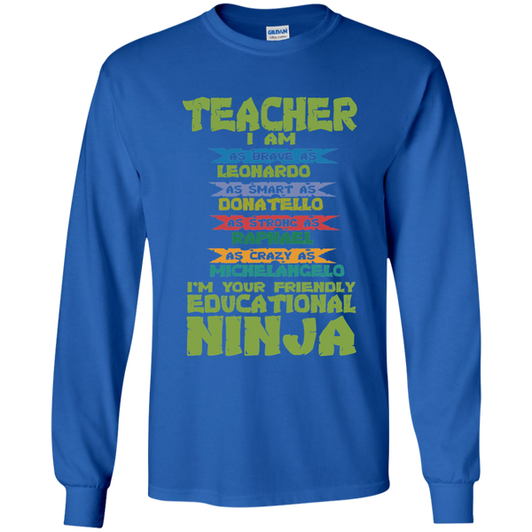 Teacher I'm Your Friendly Educational Ninja LS Ultra Cotton Tshirt - TeachersLoungeShop - 8