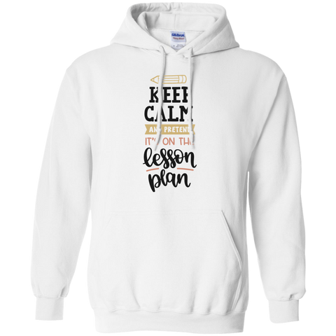 Keep Calm and pretend it's on the lesson plan Hoodie